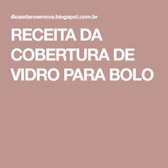 RECEITA DA COBERTURA DE VIDRO PARA BOLO