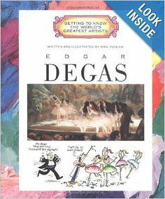 Edgar Degas (Getting to Know the World's Greatest Artists): Mike Venezia: 9780516271729: Amazon.com: Books