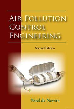 NEVERS, Noel de. Air pollution control engineering. 2 ed. Long Grove: Waveland Press, 2010. xix, 586 p. Inclui bibliografia (ao final de cada capítulo) e índice; il. tab. quad.; 24cm. ISBN 1577666747.  Palavras-chave: POLUICAO DO AR/Controle.  CDU 614.71 / N516a / 2 ed. / 2010
