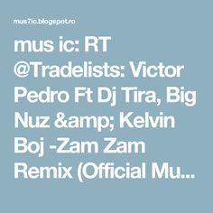 mus ic: RT @Tradelists: Victor Pedro Ft Dj Tira, Big Nuz & Kelvin Boj -Zam Zam Remix (Official Music Video) https://t.co/0fFm2jvKq6 https://t.co/FjjQpuTC6u