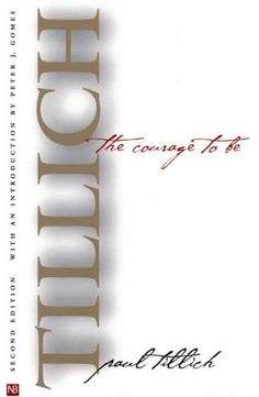 The Courage to Be, by Paul Tillich