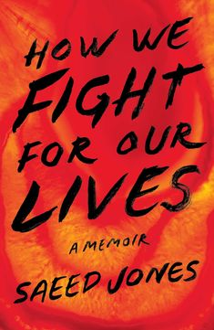 How We Fight for Our Lives: A Memoir by Saeed Jones - Simon & Schuster Julie Andrews, New Books, Good Books, Books To Read, Book Of Life, Our Life, Real Life, Books By Black Authors, Literary Genre