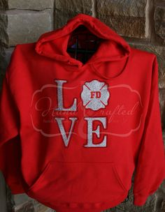 Fire Department LOVE Hoodie, Customizable, Glitter vinyl and rhinestone combo Firefighter Love, Female Firefighter, Firefighter Quotes, Firefighters Girlfriend, Fire Department, Fire Dept, Colorful Hoodies, Sporty Outfits, To My Daughter