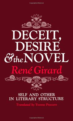 Deceit, Desire, and the Novel: Self and Other in Literary Structure: René Girard: 9780801818301: Amazon.com: Books