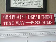 Cute idea!!! Complaint Department  Primitive Wood Sign Humorous by CAPrimlover, $15.00
