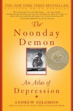 Amazon.com: The Noonday Demon: An Atlas Of Depression eBook: Andrew Solomon: Books