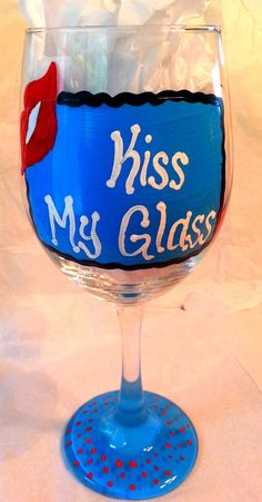 Kiss My Glass 20 oz Hand Painted Wine Glass by SassySippings, $15.00