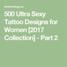 500 Ultra Sexy Tattoo Designs for Women [2017 Collection] - Part 2