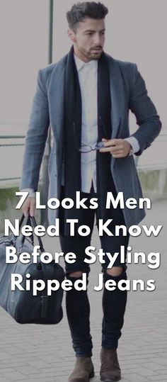 7 Looks Men Need To Know Before Styling Ripped Jeans
