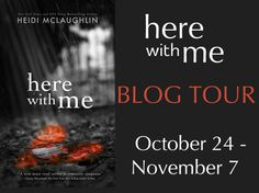 Blog Tour: Have you read it yet? Here With Me by Heidi McLaughlin. Add it to your list, grab it now and enter the #Giveaway...