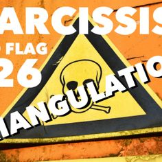 Red Flag of a Narcissist #26: Triangulation @tracyamalone