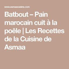 Batbout – Pain marocain cuit à la poêle   Les Recettes de la Cuisine de Asmaa