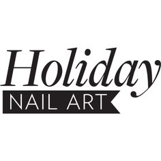 Holiday Nail Art Text ❤ liked on Polyvore featuring text, words, quotes, phrase and saying
