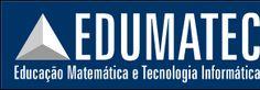 EDUMATEC - Educação Matemática e Tecnologia Informática
