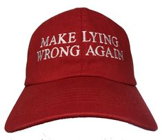 9839fc6b053 Make Lying Wrong Again - Ball Cap (Various Colors with White Stitching)