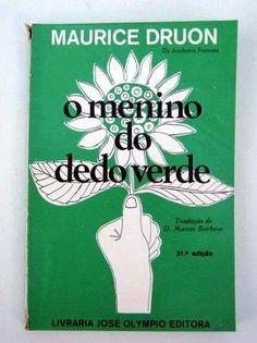 Maurice Druon - O Menino do Dedo Verde (Tistou les pouces verts)