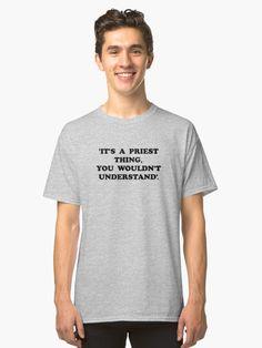 'It's a Priest Thing' T-shirt design  by Irish-Nostalgia. #craggyIsland #irish #ireland #Priests #Nuns #religious #Religion #Catholicphrases #Words #Funny #dougalmcguire #Ecumenical #Church #Comedy #popeinireland2018 #popeinireland #popetour2018 #fatherdickmoran #tedcrilly