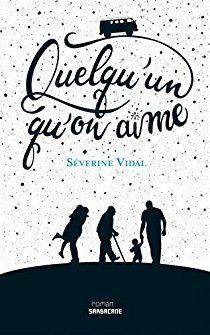 Quelqu'un qu'on aime de Séverine Vidal - roman
