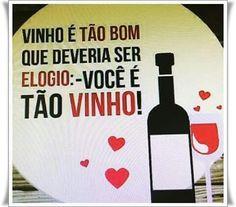 #Vinho ♡ é #Elogio ♡.