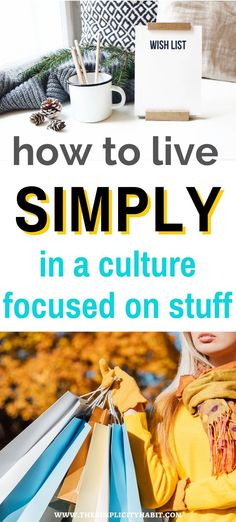 How to live simply in a culture focused on consumerism - The Simplicity Habit Feeling Let Down, Declutter Your Life, Frugal Living Tips, Consumerism, Live Counter, Simple Living, Save Energy, Simple Way, Zero Waste