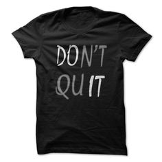 Don't Quit T-Shirts, Hoodies. ADD TO CART ==►…