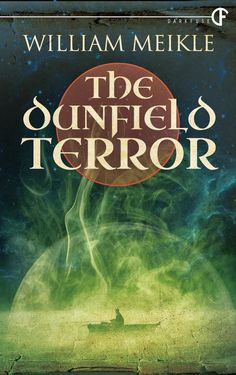 Tome Tender: The Dunfield Terror by William Meikle