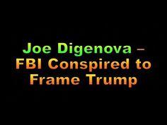 Joe Digenova -  FBI Trying to Frame Trump, 1945