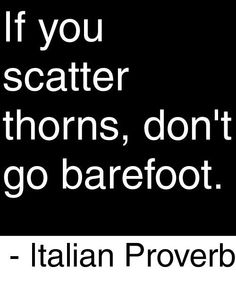Something to think about Quotable Quotes, Wisdom Quotes, Quotes To Live By, Me Quotes, Motivational Quotes, Inspirational Quotes, The Words, Cool Words, Italian Proverbs
