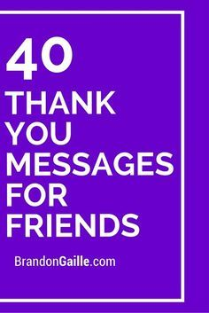 41 Thank You Messages for Friends - 40 Thank You Messages for Friends - Thank You Card Sayings, Thank You Quotes For Friends, Notes For Friends, Messages For Friends, Thank You Friend, Words With Friends, Thank You Messages, Thank You Cards, Sympathy Messages