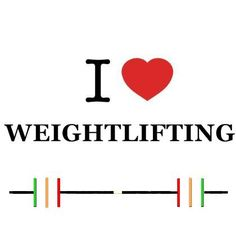 I love weightlifting