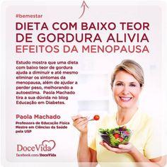 #BemEstar Uma dieta com baixo teor de gordura ajuda a diminuir e até mesmo eliminar os sintomas da menopausa. Paola Machado tira a sua dúvida no blog Educação em Diabetes: http://www.educacaoemdiabetes.com.br/2013/06/30/dieta-com-baixo-teor-de-gordura-alivia-efeitos-da-menopausa