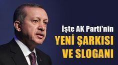 Ak Parti Yeni şarkısı sözleri ve yeni sloganı