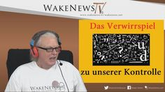 Das Verwirrspiel zu unserer Kontrolle – Wake News Radio/TV 20161208