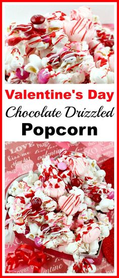Valentine's Day Chocolate Drizzled Popcorn- This Valentine's Day chocolate drizzled popcorn is a quick and easy no-bake Valentine's treat! It'd also make a great food gift! | dessert, snack, homemade, chocolate, candy, Valentine's food gift, Valentine popcorn with m&m's, Valentine popcorn mix, recipe, pink, red, white #quickhomemadegift