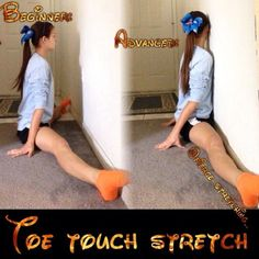 Toe touch stretch! Do you want your toe touches higher? Do this stretch everyday! For beginners go as close to the wall as you can! Don't give up:) For a more of an advanced stretch push yourself all the way to the wall but if you can't have someone push you!! Good luck loves!