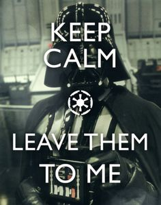 keep calm and leave them to me