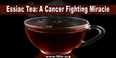 Essiac Tea: These 4 Secret Ingredients Treated Thousands of Cancer Patients | Family Health Freedom Network