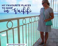 My Favourite Places To Shop in Waikiki Honolulu by Kirsten and co. Including Ala Moana, Kalakaua Ave, the Premium Outlets and a few insider tips and tricks, if you're traveling to Honolulu, Hawaii, this shopping post is a must read!