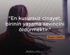 """""""En kusursuz cinayet, birinin yaşama sevincini öldürmektir."""" #paulo #coelho #yazar #şair #kitap #şiir #özlü #anlamlı #sözler"""