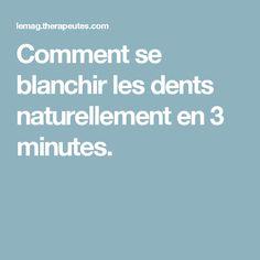 Comment se blanchir les dents naturellement en 3 minutes.