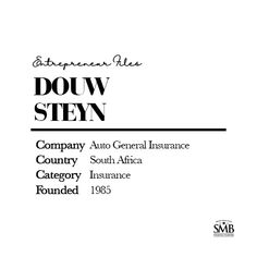 Douw Steyn founded Auto General Insurance in 1985 and turned it into one of the largest insurance companies in South Africa. Insurance Companies, Entrepreneur Inspiration, Financial Planning, First Names, Personal Finance, Entrepreneurship, South Africa, Give It To Me, Business