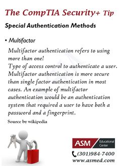 CompTIA Security+ Training / Tip - Special Authentication Methods .  For more information to get certified for  CompTIA Security+ Please Repin and Visit : http://www.asmed.com/comptia-security/