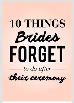 10 things brides can't forget on their big day! Www.eventsbytrb.com