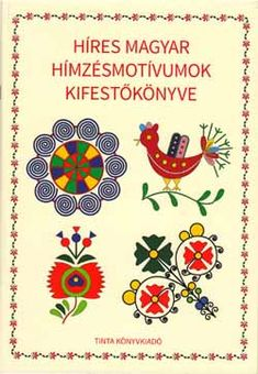 Az ősi magyar motívumok enciklopédiája Horváth Ágnes kifestőiben - Könyvhét Stencil Diy, Stencils, African Crafts, Hungarian Embroidery, Pennsylvania Dutch, Coloring For Kids, Folklore, Art School, Diy And Crafts