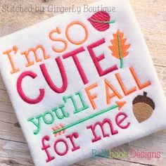 Fall For Me Embroidery Saying by Belliboos Designs