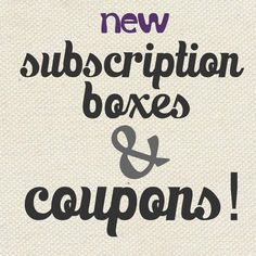 Newest Subscription Boxes & Coupons!  - http://mommysplurge.com/2014/01/newest-subscription-boxes-coupons/