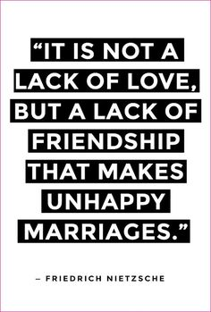 It's not a lack of love , but a lack of friendship that makes a marriage unhappy . #todaystruth #realtalk