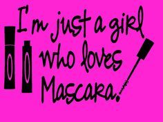 I'm Just A Girl Who Loves Mascara Younique T-shirt