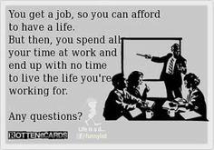 That's life!!