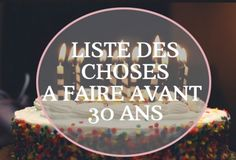 LISTE ULTIME DE MES CHOSES A FAIRE AVANT 30 ANS